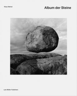 Album der Steine, Klaus Merkel, © Lars Mueller Verlag